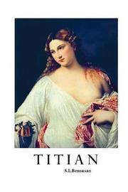 Titian by S.L. Bensusan