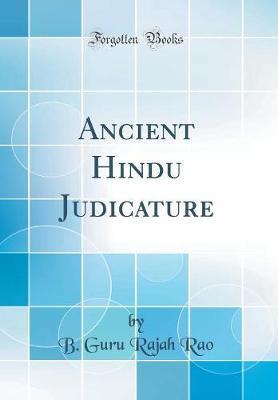 Ancient Hindu Judicature (Classic Reprint) by B Guru Rajah Rao
