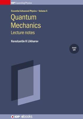 Quantum Mechanics: Lecture Notes, Volume 5 by Konstantin K Likharev image