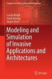 Modeling and Simulation of Invasive Applications and Architectures by Sascha Roloff