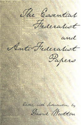 The Essential Federalist and Anti-Federalist Papers by Alexander Hamilton image