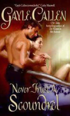Never Trust A Scoundrel by Gayle Callen image