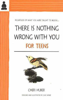 There Is Nothing Wrong With You for Teens by Cheri Huber image