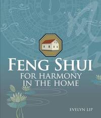 Feng Shui for Harmony in the Home by Evelyn Lip image
