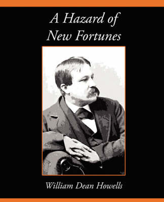 A Hazard of New Fortunes by Dean Howells William Dean Howells