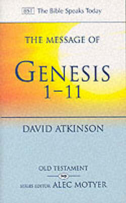 The Message of Genesis 1-11 by David Atkinson