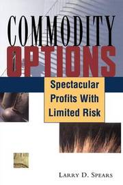 Commodity Options by Larry C. Spears