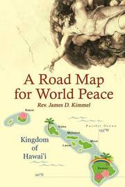 A Road Map for World Peace by Rev. James D. Kimmel image