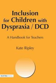 Inclusion for Children with Dyspraxia by Kate Ripley image