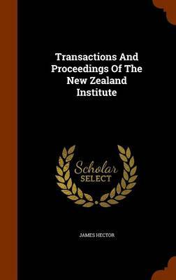 Transactions and Proceedings of the New Zealand Institute by James Hector image