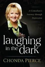 Laughing in the Dark by Chonda Pierce
