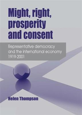 Might, Right, Prosperity and Consent by Helen Thompson image
