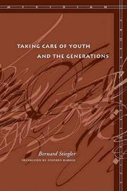 Taking Care of Youth and the Generations by Bernard Stiegler image