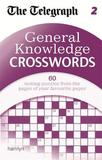 "General Knowledge Crosswords: 2 by ""The Daily Telegraph"""
