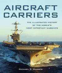 Aircraft Carriers by Michael E Haskew