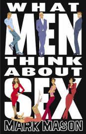 What Men Think About Sex by Mark Mason image