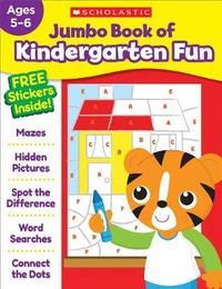 Jumbo Book of Kindergarten Fun Workbook by Scholastic Teaching Resources