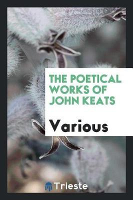 The Poetical Works of John Keats by Various ~ image