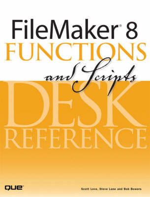 FileMaker 8 Functions and Scripts Desk Reference by Scott Love image