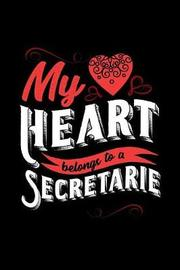 My Heart Belongs to a Secretarie by Dennex Publishing image