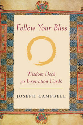 Follow Your Bliss: The Joseph Campbell Wisdom Deck by Joseph Campbell image