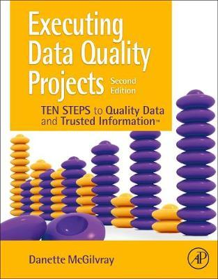 Executing Data Quality Projects by Danette McGilvray