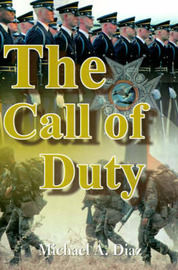 The Call of Duty by Michael A Diaz