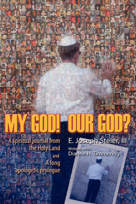 My God! Our God? by III E. Joseph Steier image