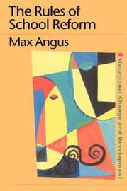 The Rules of School Reform by Max Angus image