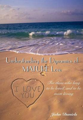Understanding the Dynamics of Mature Love by John Daniels image