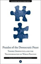 Puzzles of the Democratic Peace: Theory, Geopolitics and the Transformation of World Politics by Karen Rasler image