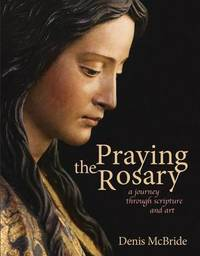 Praying the Rosary by Denis McBride