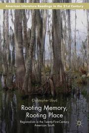 Rooting Memory, Rooting Place by Christopher Lloyd