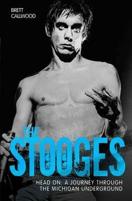 The Stooges by Brett Callwood