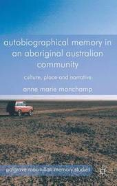Autobiographical Memory in an Aboriginal Australian Community by Anne Marie Monchamp