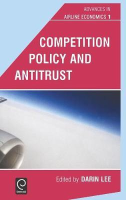 Competition Policy and Antitrust