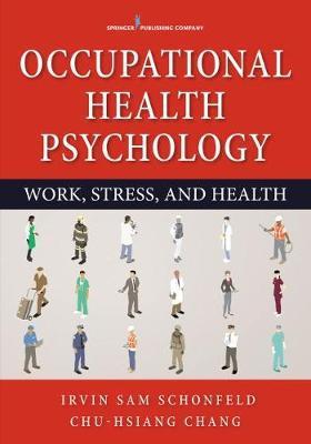 Occupational Health Psychology by Irvin Sam Schonfeld
