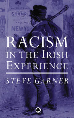 Racism in the Irish Experience by Steve Garner