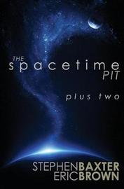 The Spacetime Pit Plus Two by Stephen Baxter