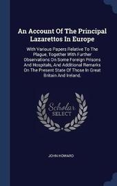 An Account of the Principal Lazarettos in Europe by John Howard