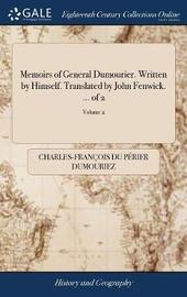 Memoirs of General Dumourier. Written by Himself. Translated by John Fenwick ... of 2; Volume 2 by Charles Francois du Perier Dumouriez image