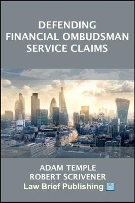 Defending Financial Ombudsman Service Claims by Adam Temple