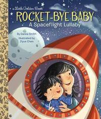 Rocket-Bye Baby by Danna Smith