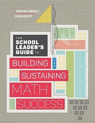 The School Leader's Guide to Building and Sustaining Math Success by Marian Small image