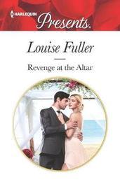 Revenge at the Altar by Louise Fuller