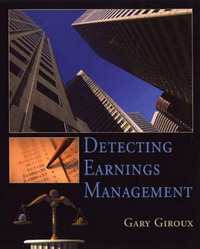 Detecting Earnings Management by Gary A. Giroux