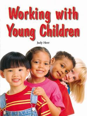 Working with Young Children by Judy Herr