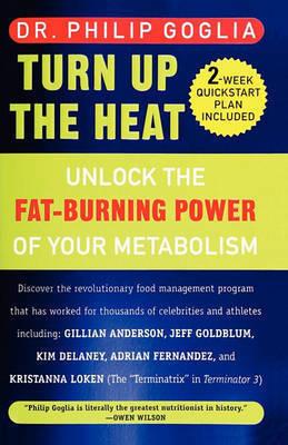 Turn Up The Heat by Philip Goglia