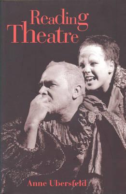 Reading Theatre by Anne Ubersfeld