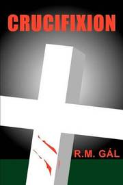 Crucifixion by R M Gl
